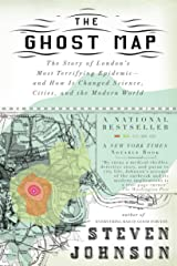 The Ghost Map: The Story of London's Most Terrifying Epidemic--and How It Changed Science, Cities, and the Modern World Kindle Edition