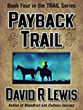 Payback Trail (the Trail series Book 4)