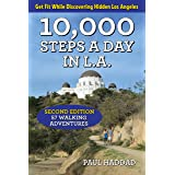 10,000 Steps a Day in L.A.: 57 Walking Adventures