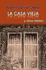 La casa vieja y otros relatos (Spanish Edition)