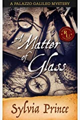 A Matter of Glass (Palazzo Galileo Mysteries Book 1) Kindle Edition