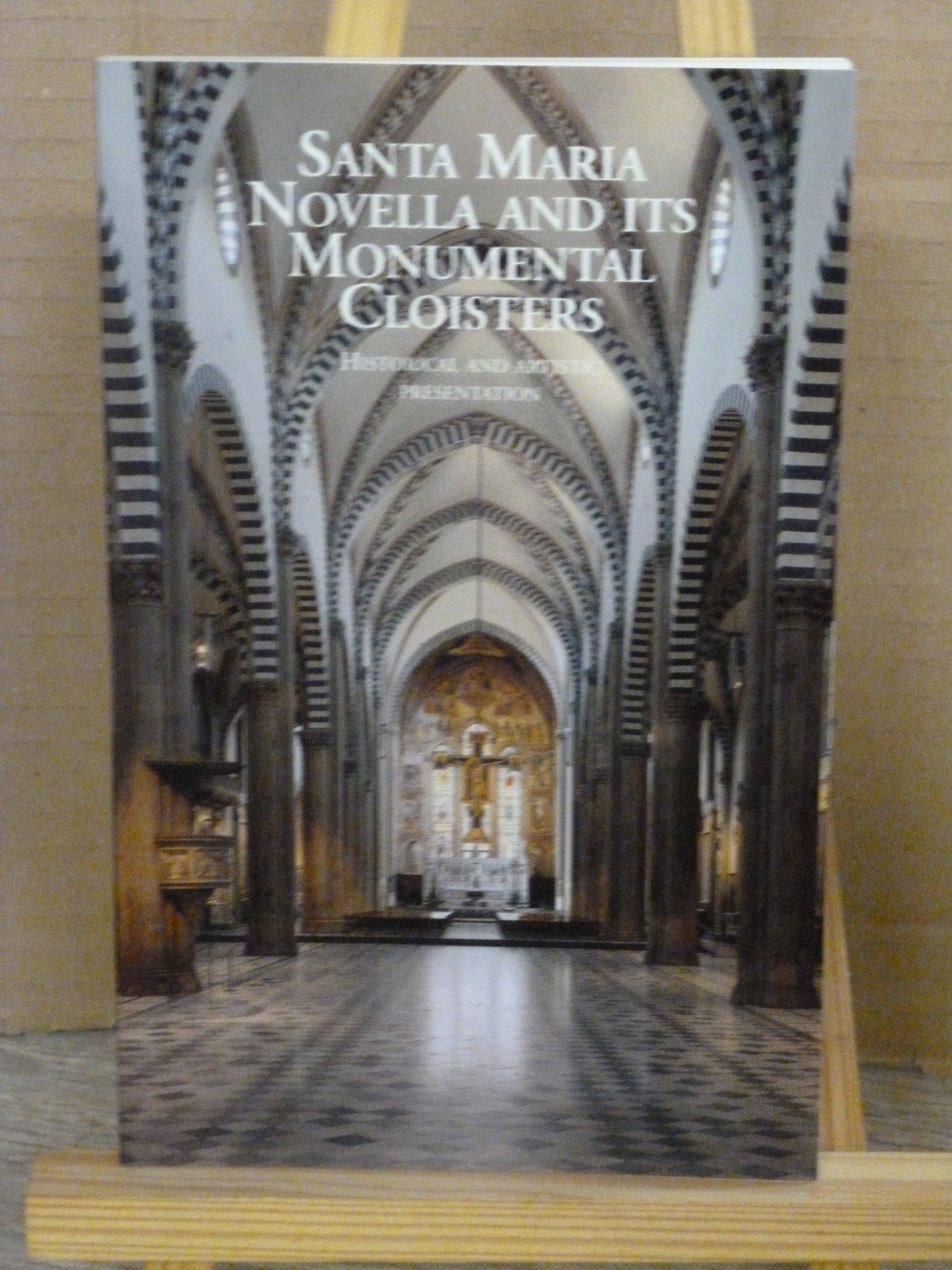Download Santa Maria Novella and Its Monumental Cloisters Historical and Artistic Presentation PDF