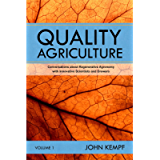 Quality Agriculture: Conversations about Regenerative Agronomy with Innovative Scientists and Growers
