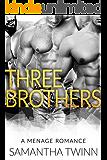 Three Brothers: A Menage Romance (English Edition)