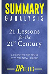 Summary & Analysis of 21 Lessons for the 21st Century: A Guide to the Book by Yuval Noah Harari Kindle Edition