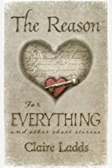 The Reason for Everything: and other short stories Kindle Edition