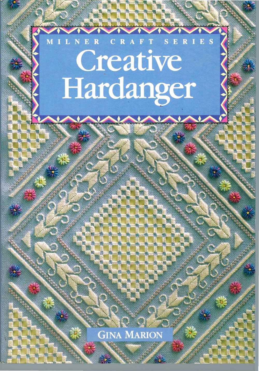 Creative Hardanger (Milner Craft Series)