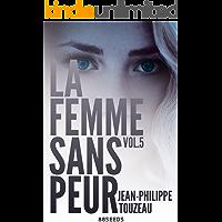 La femme sans peur (Volume 5) (French Edition)