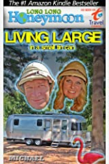 Long Long Honeymoon - Living Large in a Small Tin Can: Advice for Airstream / RV Travelers Kindle Edition