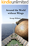 Around the World without Wings (English Edition)