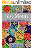 Just Motifs: 50+ Crochet Patterns (Tiger Road Crafts Book 13) (English Edition)