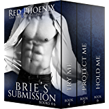 Brie's Submission (4-6) (The Brie Collection: Box Set Book 2)