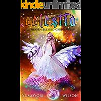 CELESTIA (Unicorn Blessed Chronicles Book 4)