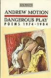 Dangerous Play: Poems 1974-1984: Poems, 1974-84 (King Penguin)