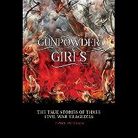 Gunpowder Girls: The True Stories of Three Civil War Tragedies
