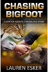 Chasing Bigfoot Kindle Edition