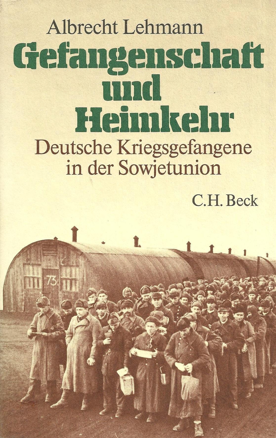 Gefangenschaft und Heimkehr: Deutsche Kriegsgefangene in der Sowjetunion