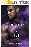 Somebody to Love (Crazy Little Thing Book 3)