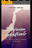 Mi vecina de enfrente: Un romance que traspasó el tiempo (Spanish Edition)