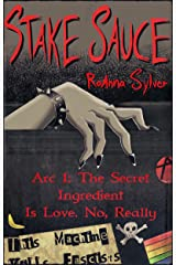 Arc 1: The Secret Ingredient Is Love. No, Really (Stake Sauce) Kindle Edition