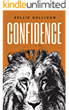 Confidence : 5O Cool Ways To Express Yourself Daringly, Embrace Vulnerability While Being Kind To Yourself (English Edition)