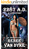 2287 A.D.: SEXY, ADULT, SCI-FI, FANTASY (The Ashlyn Chronicles Book 1)