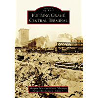 Building Grand Central Terminal (Images of Rail) book cover