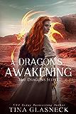A Dragon's Awakening (The Dragon Series: Origins Book 2)