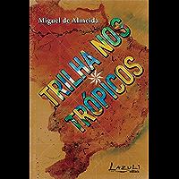 Trilha nos trópicos: Refazendo O turista aprendiz