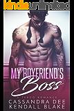 My Boyfriend's Boss: A Forbidden Bad Boy Romance