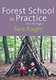 Forest School in Practice: For All Ages