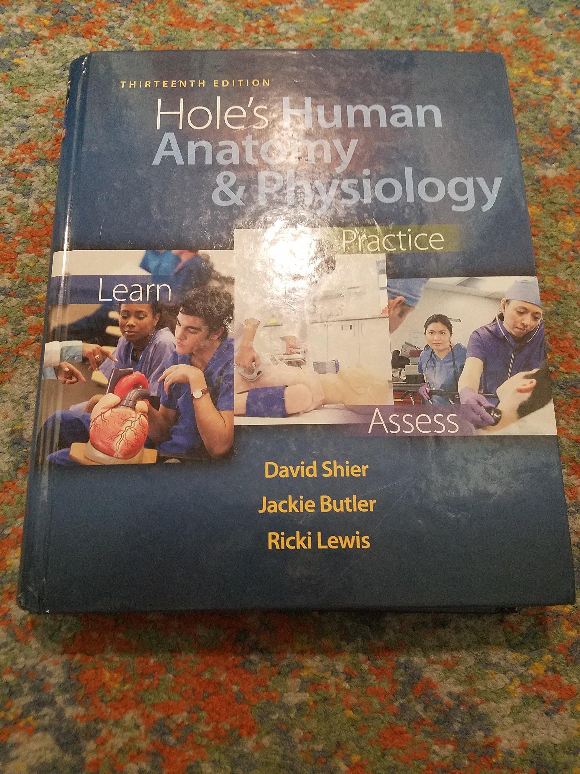 Holes Human Anatomy Physiology Hardcover 2012 13 Ed David