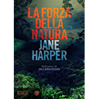 La forza della natura (Le indagini di Aaron Falk Vol. 2)