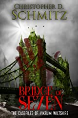Bridge of Se7en: The casefiles of Vikrum Wiltshire Kindle Edition
