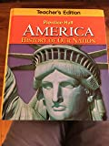 Prentice Hall AMERICA: History of Our Nation, Teacher's Edition