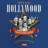 This Was Hollywood: Forgotten Stars and Stories: Turner Classic Movies