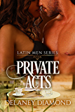 Private Acts (Latin Men Book 3)