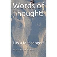 Words of Thought!: I as a Messenger! (English Edition)