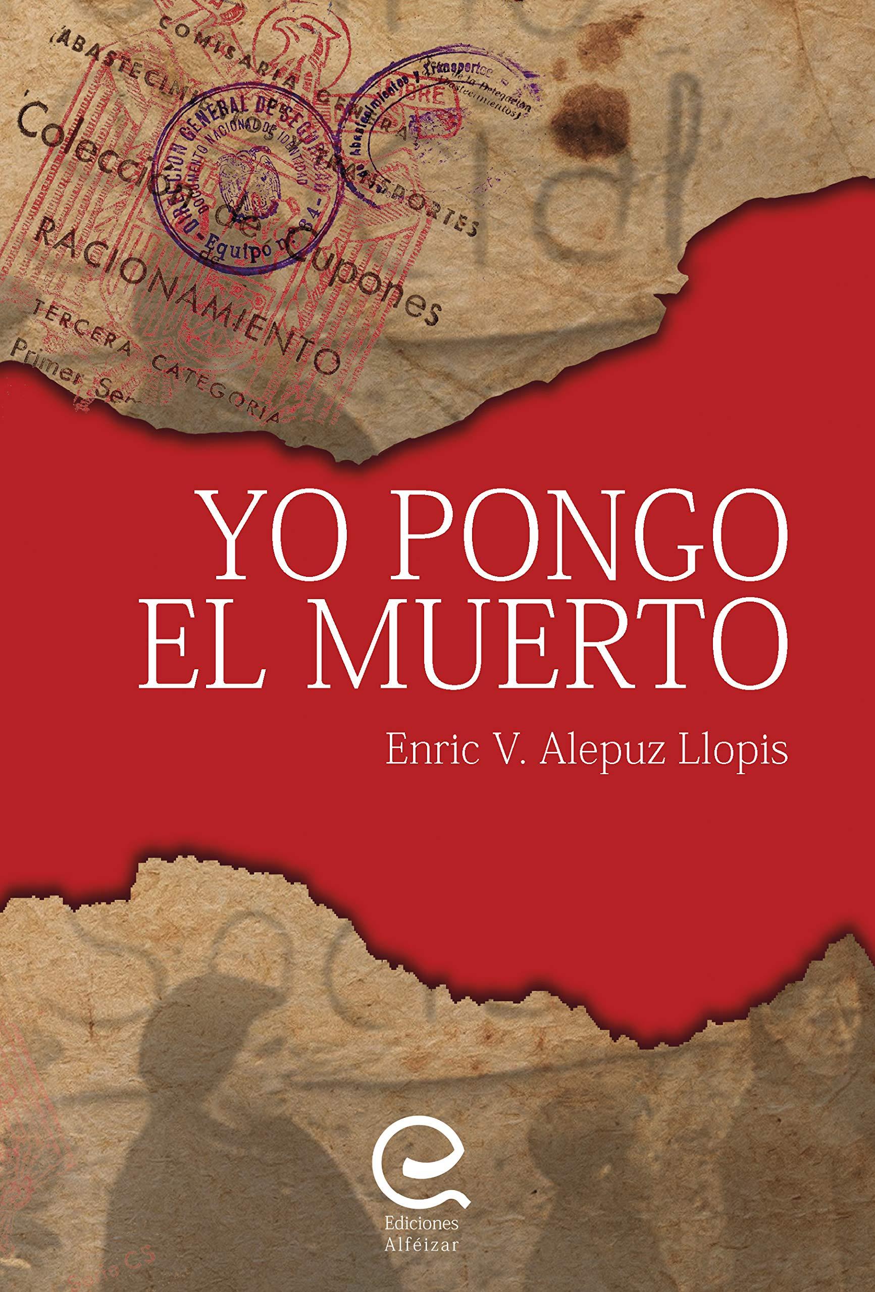 Yo Pongo el Muerto: Novela Historica