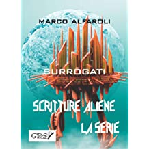 Surrogati (SCRITTURE ALIENE LA SERIE Vol. 58) (Italian Edition) Mar 30, 2018