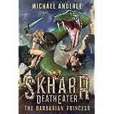 The Barbarian Princess (Skharr DeathEater Book 7)