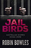 Jail Birds: Australian Women Doing Crime