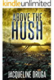 Above the Hush