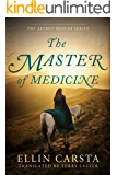 The Master of Medicine (The Secret Healer Series Book 2)