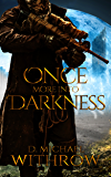 Once More Into Darkness (The Solar Apocalypse Saga Book 1)