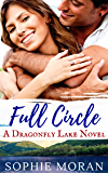 Full Circle: A Second-Chance Sweet Romance (Dragonfly Lake Book 1)