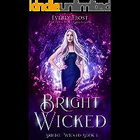 Bright Wicked: A Fantasy Romance