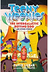 Teeny Weenies: The Intergalactic Petting Zoo: And Other Stories Kindle Edition