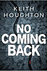 No Coming Back: A spine-tingling psychological thriller that will chill you to the bone. Kindle Edition