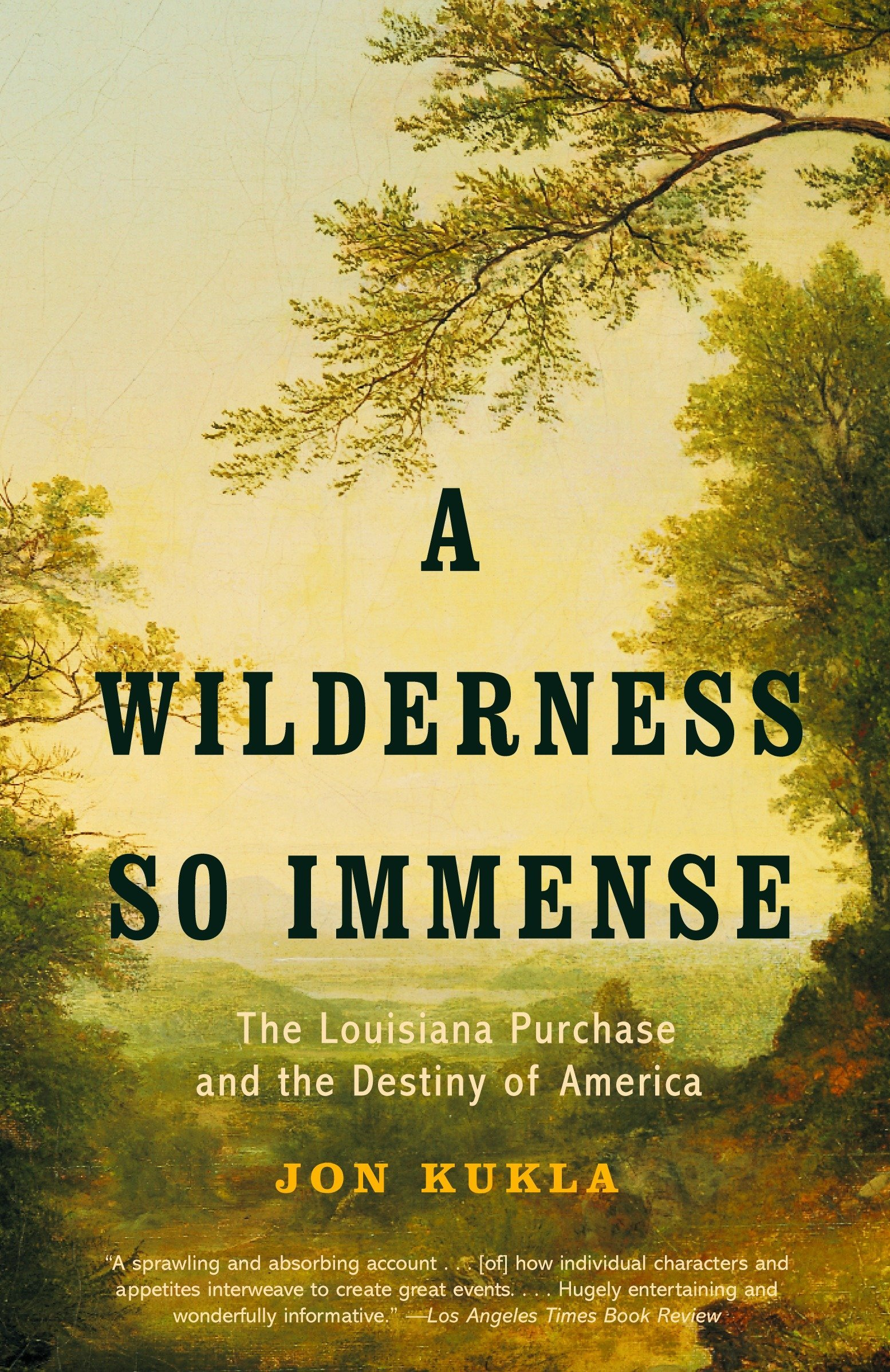 A Wilderness So Immense: The Louisiana Purchase and the Destiny of America pdf